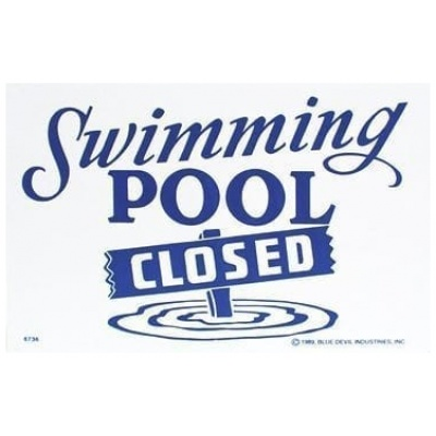 """Swimming Pool Closed"", 18″ x 12″"